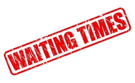 times up: WAITING TIMES red stamp text on white
