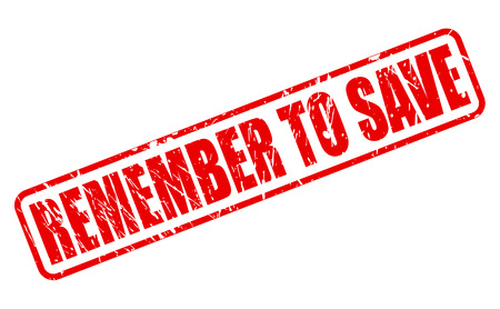 salve: REMEMBER TO SAVE red stamp text on white Stock Photo