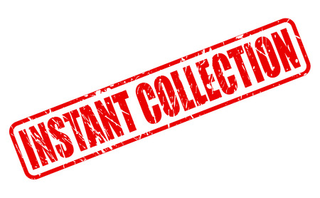 assemblage: INSTANT COLLECTION red stamp text on white Stock Photo