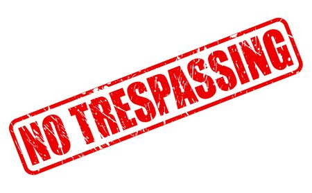 trespassing: NO TRESPASSING RED STAMP TEXT ON WHITE