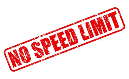rapidity: NO SPEED LIMIT RED STAMP TEXT ON WHITE Stock Photo