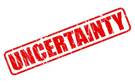uncertainty: UNCERTAINTY red stamp text on white Stock Photo