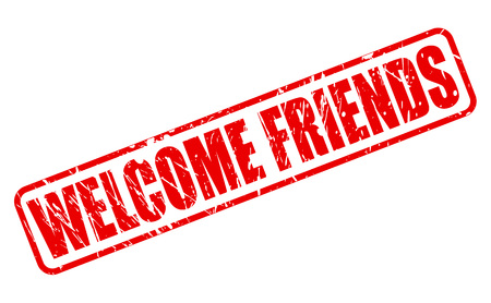 seasonable: WELCOME FRIENDS RED STAMP TEXT ON WHITE