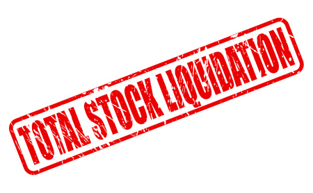 liquidation: TOTAL STOCK LIQUIDATION RED STAMP TEXT ON WHITE
