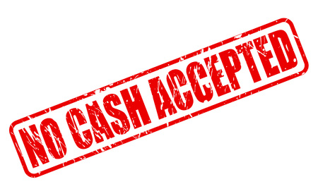 assumed: NO CASH ACCEPTED RED STAMP TEXT ON WHITE