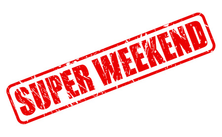 red stamp: SUPER WEEKEND RED STAMP TEXT ON WHITE Stock Photo