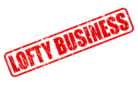 lofty: LOFTY BUSINESS red stamp text on white Stock Photo
