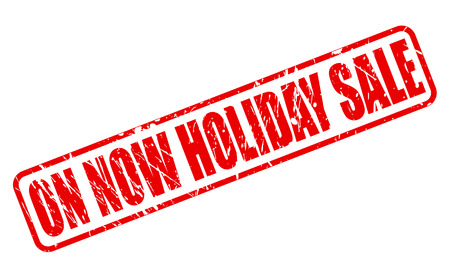 holidays vacancy: ON NOW HOLIDAY SALE red stamp text on white