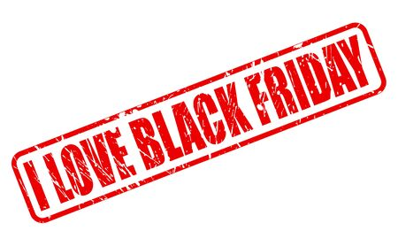 congeniality: I LOVE BLACK FRIDAY red stamp text on white Stock Photo