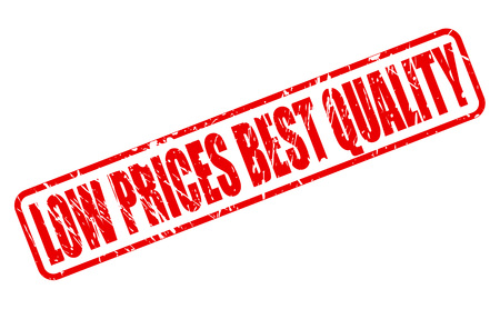 low prices: LOW PRICES BEST QUALITY red stamp text on white