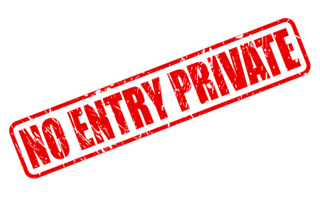 proprietary: NO ENTRY PRIVATE red stamp text on white