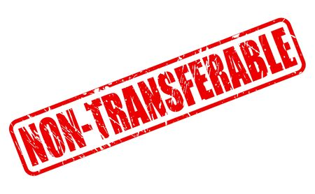 transferable: NON-TRANSFERABLE red stamp text on white Stock Photo