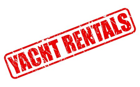 rentals: YACHT RENTALS red stamp text on white Stock Photo