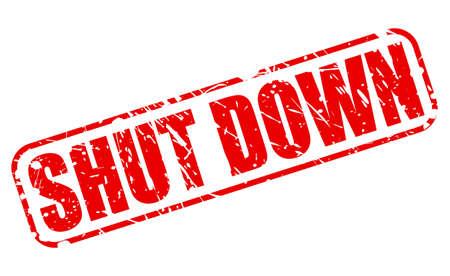shut down: SHUT DOWN red stamp text on white