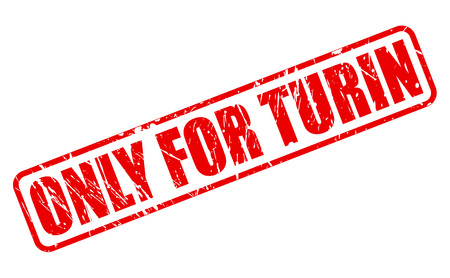 purely: ONLY FOR TURIN red stamp text on white Stock Photo
