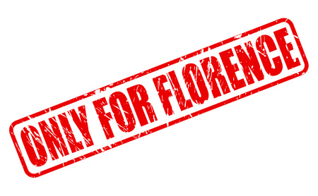 solely: ONLY FOR FLORENCE red stamp text on white