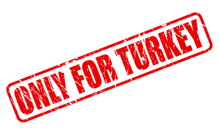 purely: ONLY FOR TURKEY red stamp text on white