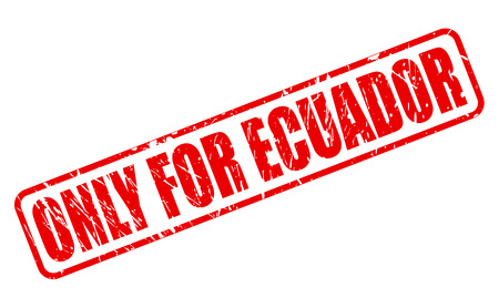 solely: ONLY FOR ECUADOR red stamp text on white Stock Photo