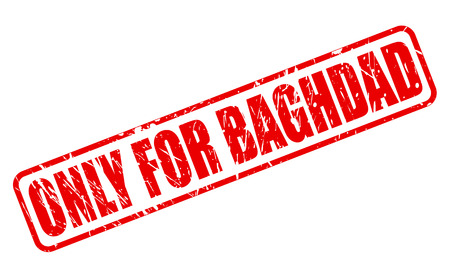solely: ONLY FOR BAGHDAD red stamp text on white Stock Photo