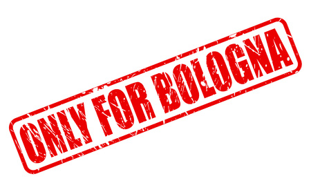 solely: ONLY FOR BOLOGNA red stamp text on white