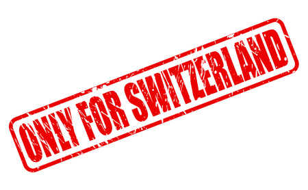 purely: ONLY FOR SWITZERLAND red stamp text on white Stock Photo