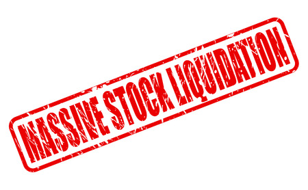 liquidation: MASSIVE STOCK LIQUIDATION red stamp text on white
