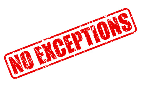 exceptions: NO EXCEPTIONS RED STAMP TEXT ON WHITE
