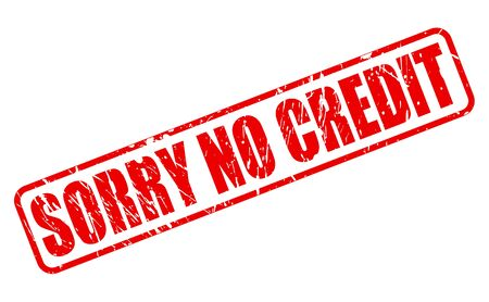 lodgings: SORRY NO CREDIT RED STAMP TEXT ON WHITE Illustration