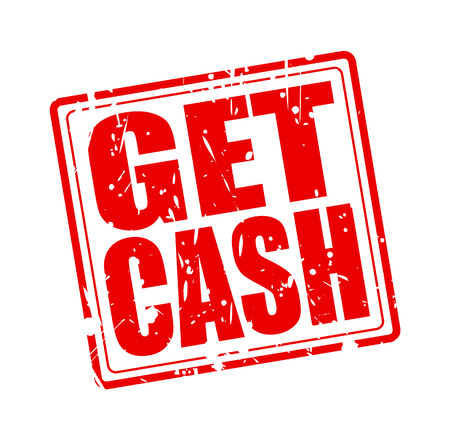 acquire: GET CASH RED STAMP TEXT ON WHITE Illustration