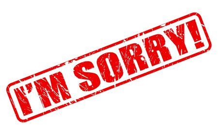 i am sorry: I am sorry red stamp text on white