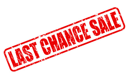 chance: LAST CHANCE SALE RED STAMP TEXT ON WHITE