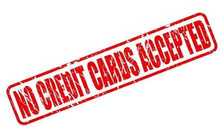 accepted: NO CREDIT CARDS ACCEPTED RED STAMP TEXT ON WHITE
