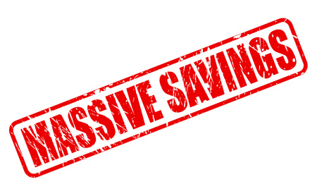MASSIVE SAVINGS RED STAMP TEXT ON WHITE