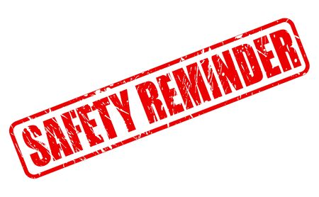 surety: SAFETY REMINDER RED STAMP TEXT ON WHITE Illustration