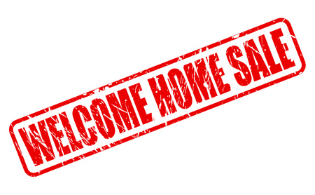 acclaim: WELCOME HOME SALE RED STAMP TEXT ON WHITE