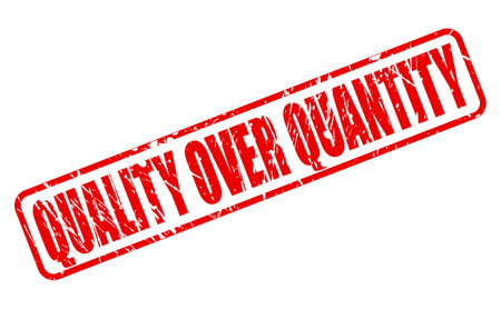 quantity: QUALITY OVER QUANTITY RED STAMP TEXT ON WHITE