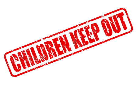 keep out: CHILDREN KEEP OUT RED STAMP TEXT ON WHITE