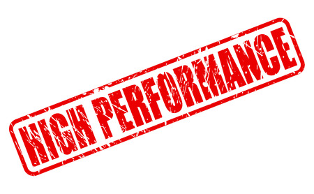 high performance: HIGH PERFORMANCE red stamp text on white Illustration