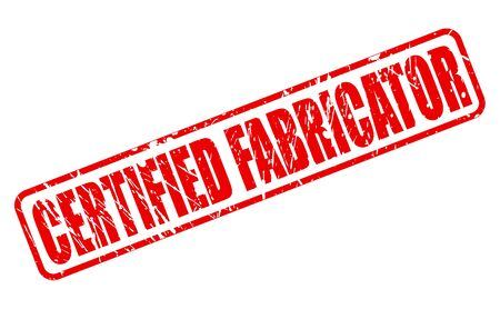 confirmed: CERTIFIED FABRICATOR red stamp text on white