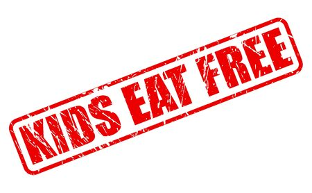 take charge: KIDS EAT FREE red stamp text on white