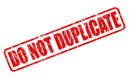 duplication: DO NOT DUPLICATE red stamp text on white