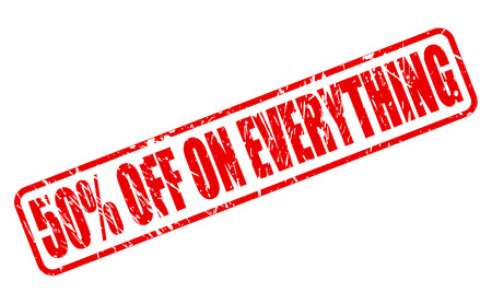 liberal: FIFTY PERCENT OFF ON EVERYTHING red stamp text on white