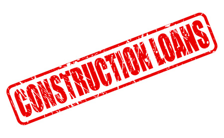 lending: CONSTRUCTION LOANS red stamp text on white