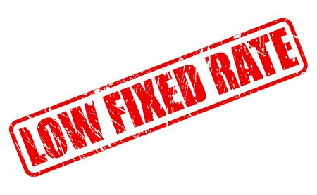 fixed rate: LOW FIXED RATE red stamp text on white Illustration
