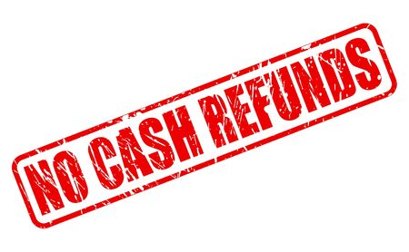 refunds: NO CASH REFUNDS red stamp text on white Illustration