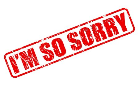 I AM SO SORRY red stamp text on white