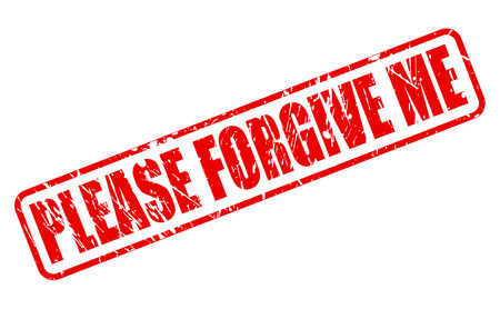 PLEASE FORGIVE ME red stamp text on white