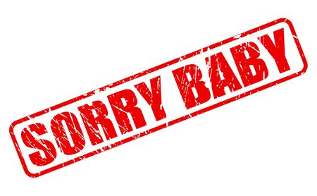 SORRY BABY red stamp text on white