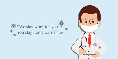 Doctor cartoon character at hospital wear medical masks with with text WE STAY AT WORK FOR YOU, YOU STAY AT HOME FOR US. stay at home policy campaign to control COVID-19 Coronavirus outbreak situation, vector illustration. Stock Illustratie