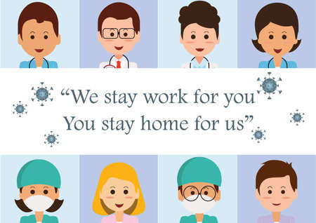 Doctor and nurse wearing medical masks with text WE STAY AT WORK FOR YOU,YOU STAY AT HOME FOR US. stay at home policy campaign to control COVID-19 Coronavirus outbreak situation,vector illustration.